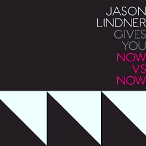 Jason Lindner Gives You Now Vs Now