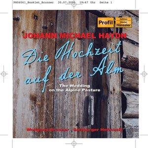 Haydn, M.: Hochzeit Auf Der Alm (Die) / Der Bassgeiger Zu Worgl