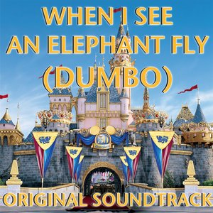 When I See The Elephant Fly (Dumbo, Original soundtrack)