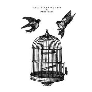 Piri Reis / They Sleep We Live Split
