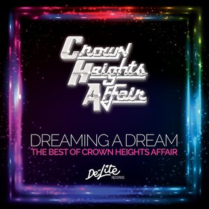 Dreaming a Dream: the Best of Crown Heights Affair