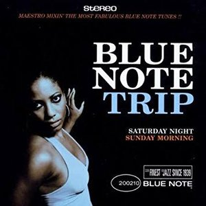 Blue Note Trip, Volume 1: Saturday Night / Sunday Morning
