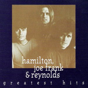 Hamilton, Joe Frank & Reynolds-Greatest Hits
