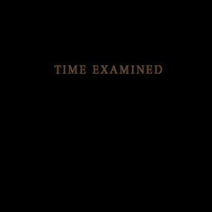 Time Examined