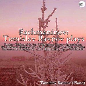Rachmaninov: Tomislav Bavnov plays