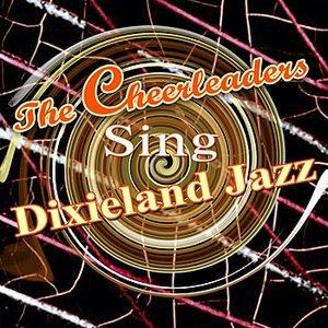 The Cheerleaders Sing Dixieland Jazz