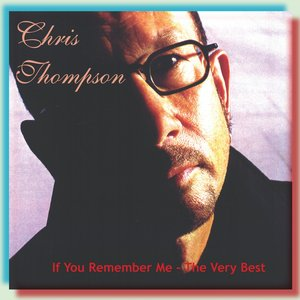 The Very Best of Chris Thompson: If You Remember Me