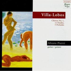 Villa-Lobos: Chôros No.1, 12 Etudes, 5 Préludes