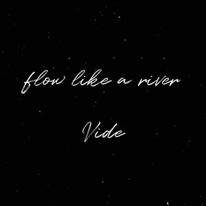 Flow Like a River