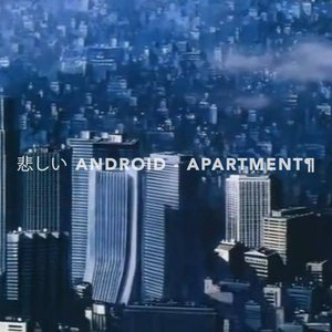 Avatar for 悲しい ANDROID - APARTMENT¶