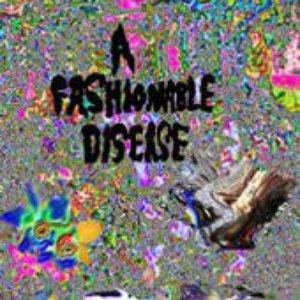 A Fashionable Disease