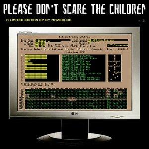 Please Don't Scare the Children