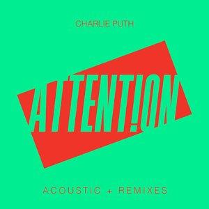 Attention (Acoustic + Remixes)
