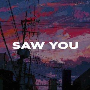 Saw You