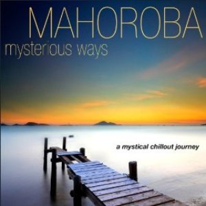 Mysterious Ways...a Mystical Chillout Journey