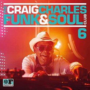 The Craig Charles Funk & Soul Club, Vol. 6