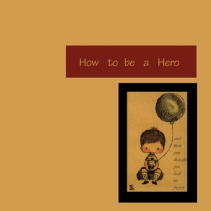 How To Be A Hero Compilation