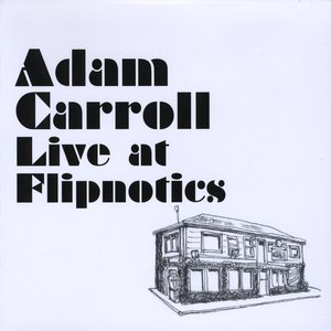 Adam Carroll Live at Flipnotics