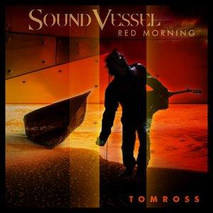 Sound Vessel, Red Morning