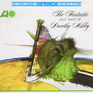 The Fantastic Jazz Harp Of Dorothy Ashby