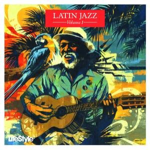 Lifestyle2 - Latin Jazz Vol 1