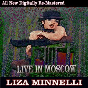 Liza Minnelli - Live in Moscow