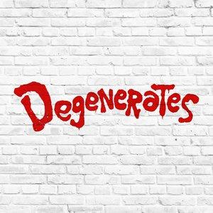 Degenerates - Single