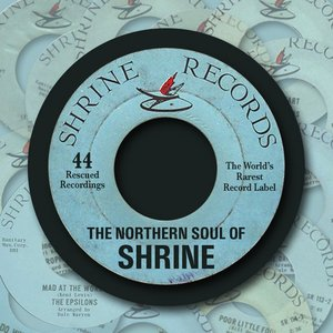 The Northern Soul of Shrine (The Finest Soul from the World's Rarest Label)