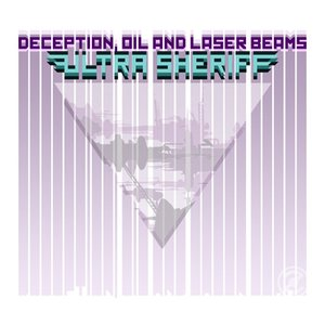 Deception, Oil and Laser Beams
