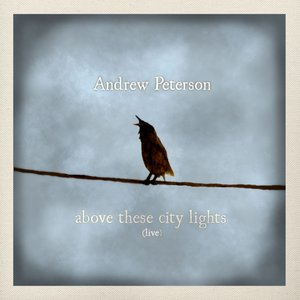 Above These City Lights (Ten Songs Live With the Captains Courageous) [Live]