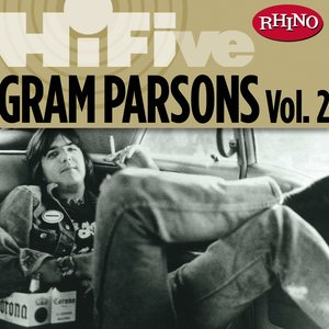 Rhino Hi-Five: Gram Parsons [Vol. 2]
