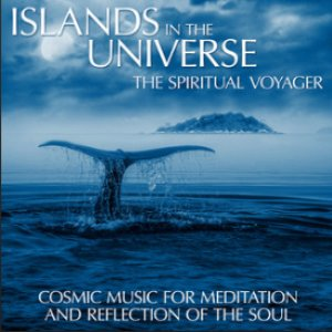 Islands in the Universe (Cosmic Music for Meditation and Reflection of the Soul)