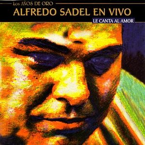Alfredo Sadel En Vivo - Le Canta Al Amor