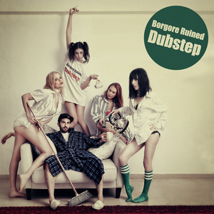 Borgore Ruined Dubstep EP - Part 1