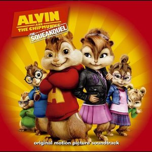 Alvin And The Chipmunks: The Squeakquel Original Motion Picture Soundtrack