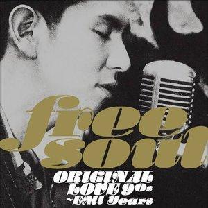 Free Soul Original Love 90s~EMI Years