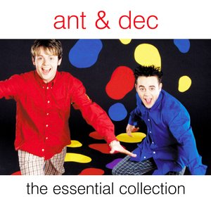 Ant & Dec - The Essential Collection