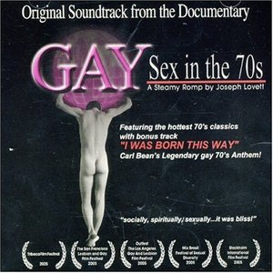 "Original Soundtrack to the Documentary ""Gay Sex In the 70's"""
