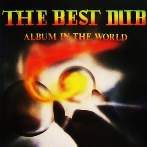 THE BEST DUB ALBUM IN THE WORLD