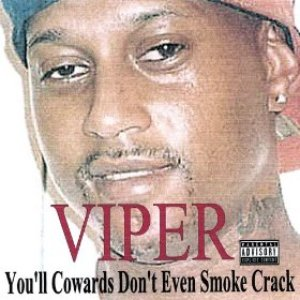 You'll Cowards Don't Even Smoke Crack [Explicit]