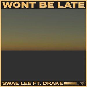 Won't Be Late (feat. Drake)