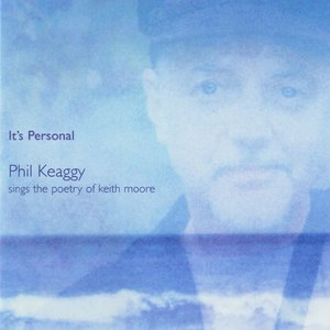 It's Personal: Phil Keaggy Sings The Poetry Of Keith Moore