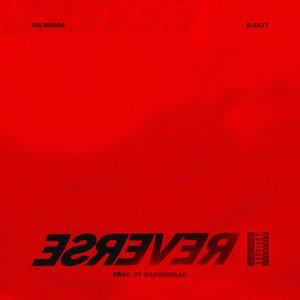 Reverse (feat. G-Eazy) - Single