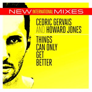 Things Can Only Get Better (New Int'l Mixes)