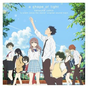 "A Shape of Light ""A Silent Voice the Movie"" Original Soundtrack"