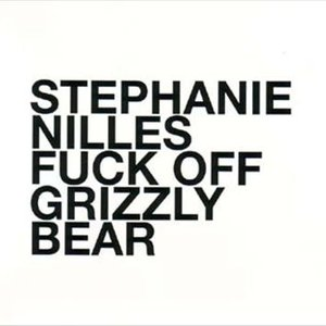 Fuck Off, Grizzly Bear