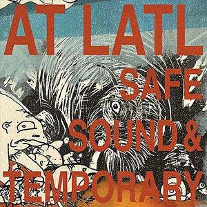 Safe, Sound and Temporary