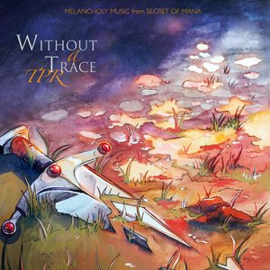 Without A Trace: Melancholy Music From Secret Of Mana