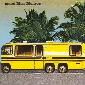 Merci Miss Monroe