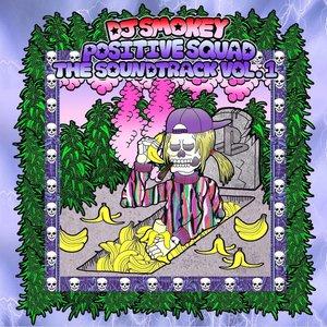 Positive Squad the Soundtrack, Vol. 1